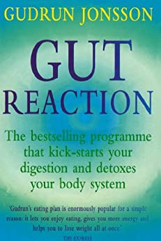 Gut Reaction: A day-by-day programme for choosing and combining foods for better health and easy weight loss (Positive Health) by [Jonsson, Gudrun]