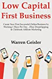 Low Capital First Business: Create Your First Successful Online Business by Working 1 Hour Per Day...Ebay Dropshipping & Clickbank Affiliate Marketing
