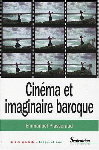 Cinéma et imaginaire baroque par Emmanuel Plasseraud