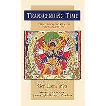 Transcending Time: An Explanation of the Kalachakra Six-Session Guru Yoga (English Edition)