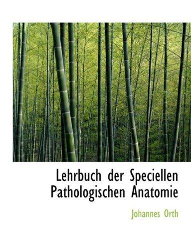 Lehrbuch Der Speciellen Pathologischen Anatomie by Johannes Orth (2008-08-21)