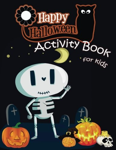 Happy Halloween Activity Book for Kids: A Fun Book Filled With Cute Zombies,Monster Coloring, Dot to Dot,Mazes,Matching Shadow picture,Find similar ... Ages 4-8, 5-12. (Halloween Books for Kids)) (2 Spiel Spielen Happy Halloween)