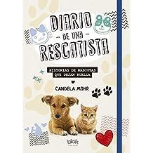 Diario de una rescatista: Historias de mascotas que dejan huella