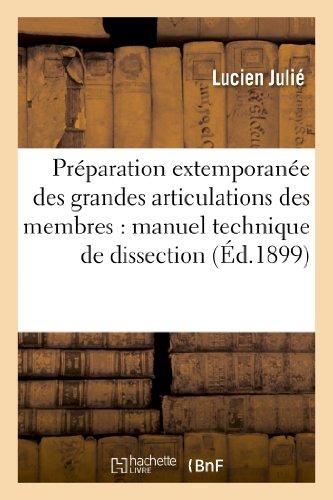 Preparation Extemporanee Des Grandes Articulations Des Membres: Manuel Technique de Dissection (Sciences) par Julie-L