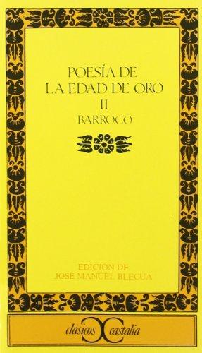Poesía de la Edad de Oro, II. Barroco (CLASICOS CASTALIA. C/C.)