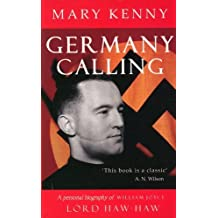 Germany Calling: A Personal Biography of William Joyce Lord Haw-Haw by Mary Kenny (2008-09-15)