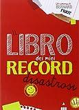 Il libro dei miei record disastrosi : approvato da Ben Cardin