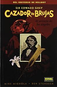 Sir Edward Grey, Cazador de Brujas 1: Al servicio de los ángeles par Mike Mignola