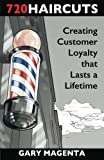 720 Haircuts: Creating Customer Loyalty that Lasts a Lifetime