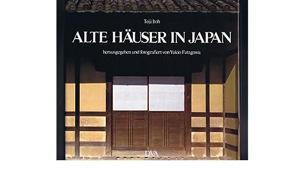 Alte Häuser in Japan. Text Deutsch/Französisch: Amazon.de: Teiji ...