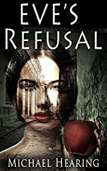 Eve's Refusal: A Dystopian Psychological Thriller