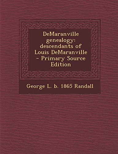 DeMaranville genealogy: descendants of Louis DeMaranville