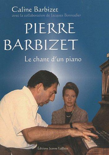 Pierre Barbizet, le chant d'un piano