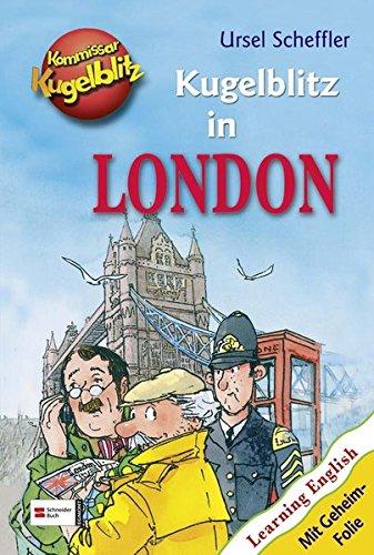 Kommissar Kugelblitz - Kugelblitz in London: Learnig English / Mit Geheim-Folie