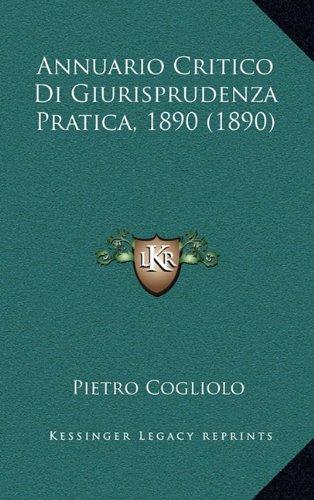 Annuario Critico Di Giurisprudenza Pratica, 1890 (1890)