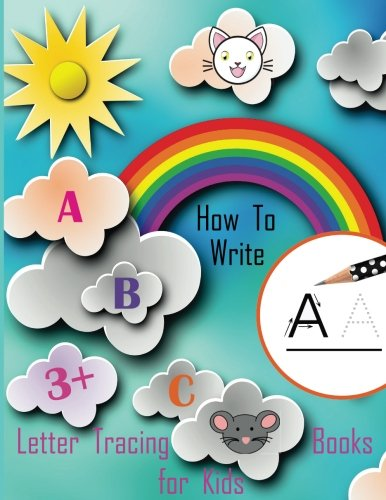 How To Write. ABC Letter Tracing Books for Kids (3+): Writing Books for Kids Ages 3-5: Training, Exercises and Practice: Hand Lettering Journal ( Preschool Activity Books ) por Andrew Elans