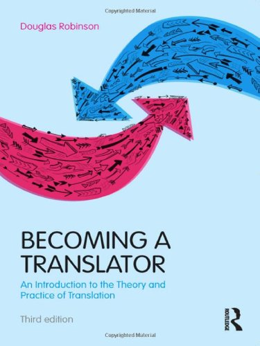 Becoming a Translator: An Introduction to the Theory and Practice of Translation por Douglas Robinson