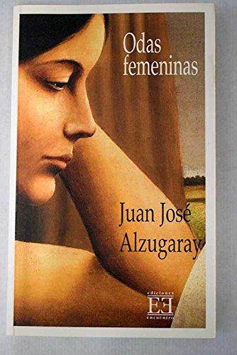 Odas femeninas por Juan José Alzugaray Aguirre