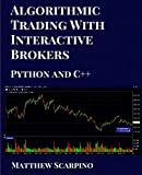 Algorithmic Trading with Interactive Brokers (Python and C++)