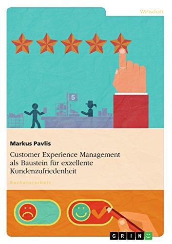 Customer Experience Management als Baustein für exzellente Kundenzufriedenheit