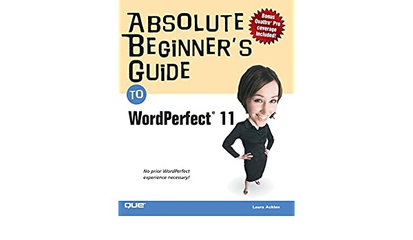 absolute beginner s guide to wordperfect 11 ernest adams