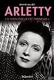 Arletty: Si mon cœur est français
