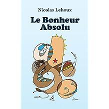 Le Bonheur Absolu (French Edition)