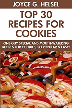 One Guy Special Cookies: Top 30 Mouth-Watering Recipes For Cookies, So Popular And Easy To Make (English Edition) von [Helsel, Joyce G.]