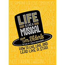 Life Is Like a Musical: How to Live, Love, and Lead Like a Star (English Edition)