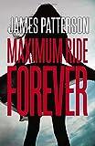 Maximum Ride Forever: (Maximum Ride 9)