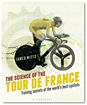The Science of the Tour de France: Training secrets of the world\'s best cyclists