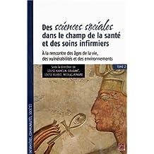 Des sciences sociales dans le champ de la santé et des soins infirmiers : Tome 2, A la rencontre des âges de la vie, des vulnérabilités et des environnements