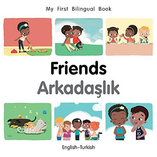 My First Bilingual Book-Friends (English-Turkish)