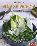 Scarica Libro In cucina con le erbe selvatiche Ortica papavero tarassaco borragine per realizzare piatti freschi secondo stagione (PDF,EPUB,MOBI) Online Italiano Gratis