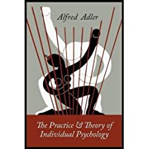 The Practice and Theory of Individual Psychology