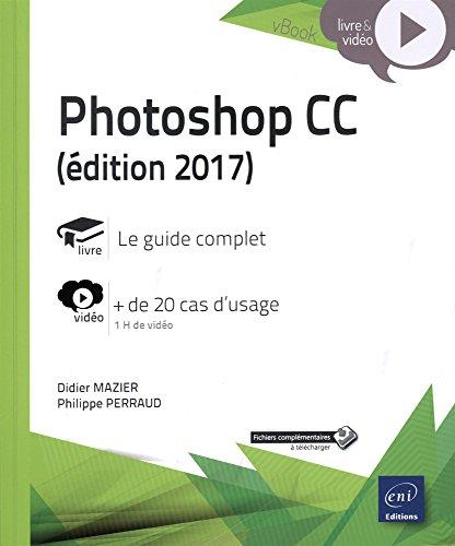 Photoshop CC (dition 2017) - Complment vido : + de 20 cas d'usage