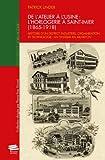 De l'atelier à l'usine : l'horlogerie à Saint-Imier (1865-1918): Histoire d'un district industriel. Organisation et technologie : un système en mutation...