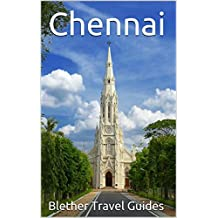 Chennai: India, 99 Tips for Tourists & Backpackers (India Travel Guide Book 22) (English Edition)