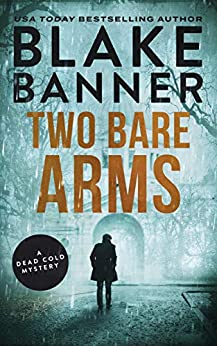 Two Bare Arms: A Dead Cold Mystery (Dead Cold Mysteries Book 2) (English Edition)