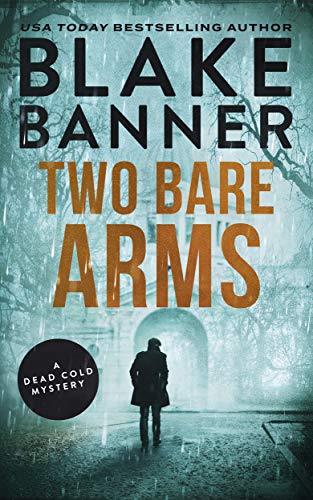 Two Bare Arms: A Dead Cold Mystery (Dead Cold Mysteries Book 2) (English Edition) -
