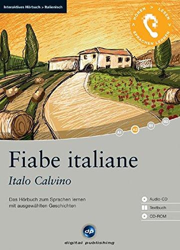 Fiabe italiane - Interaktives Hörbuch Italienisch: Das Hörbuch zum Sprachenlernen