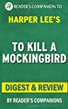 To Kill a Mockingbird: By Harper Lee | Digest & Review by Reader's Companions (2015-11-13)