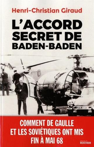 L'Accord secret de Baden-Baden: Comment de Gaulle et les Soviétiques ont mis fin à mai 68
