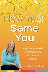 New Year Same You: Health and happiness at the size you are Paperback