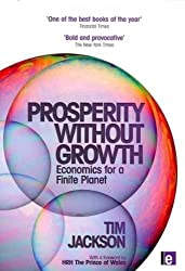 (Prosperity Without Growth: Economics for a Finite Planet) By Jackson, Tim (Author) Paperback on 27-Jun-2011