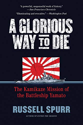 Price comparison product image A Glorious Way to Die: The Kamikaze Mission of the Battleship Yamato