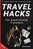 Travel Book For Experienced Travelers. For People Who Think They Know Everything About Traveling