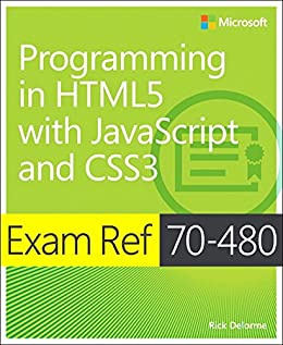 Exam Ref 70-480 Programming in HTML5 with JavaScript and CSS3 (MCSD):