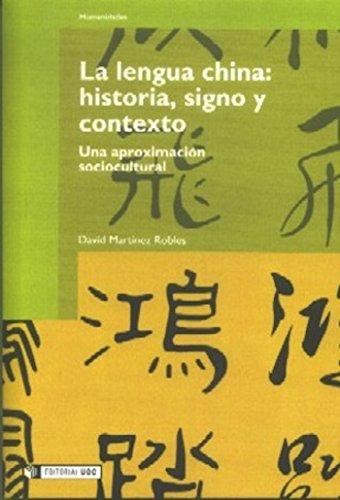 La lengua china: historia, signo y contexto (Manuales nº 56) por David Martínez Robles