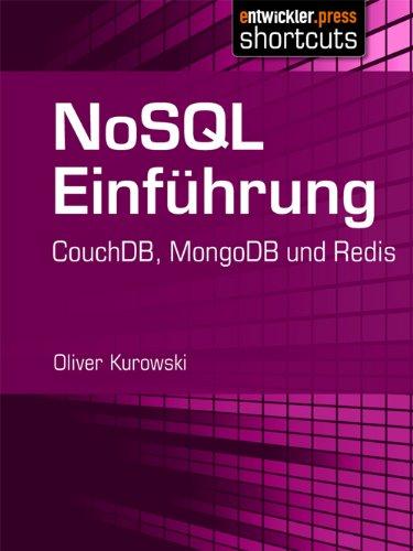 NoSQL Einführung - CouchDB, MongoDB und Redis (German Edition)